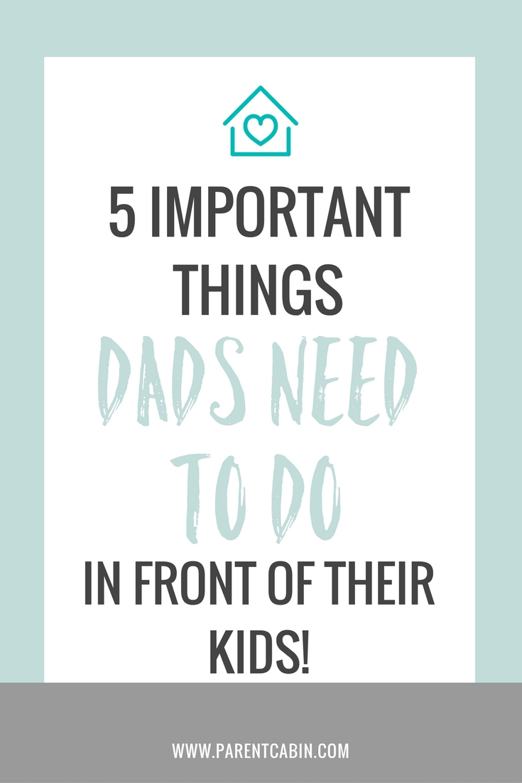 Dads have the power to impact and shape their children, even at a young age.  Here are five things that all kids need to see their dad doing for them.